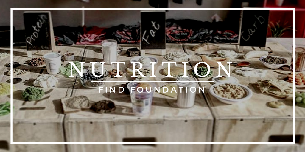 Nutrition:  Find Foundation