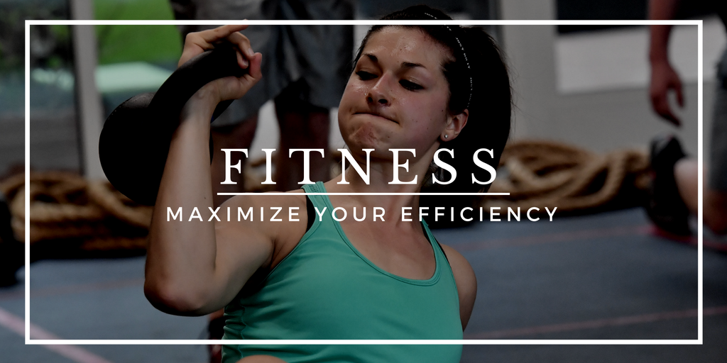 Fitness:  Maximize Your Efficiency